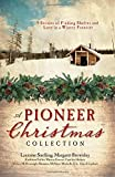 img - for A Pioneer Christmas Collection: 9 Stories of Finding Shelter and Love in a Wintry Frontier by Kathleen Fuller (2015-09-01) book / textbook / text book