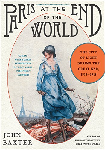 Paris at the End of the World: The City of Light During the Great War, 1914-1918 (P.S.) cover