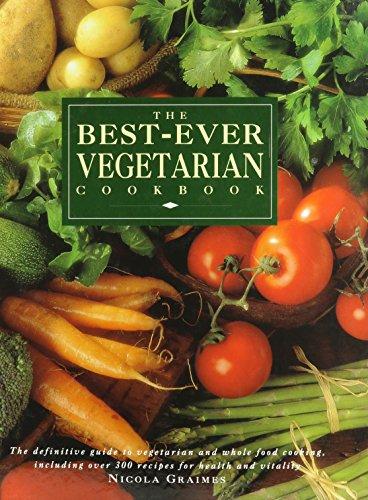 The Best - Ever Vegetarian Cookbook