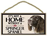 Wood Sign: It's Not A Home Without A SPRINGER SPANIEL   Dogs, Gifts, Decorations