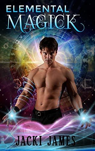 Elemental Magick (The Donovan Coven) by [James, Jacki]
