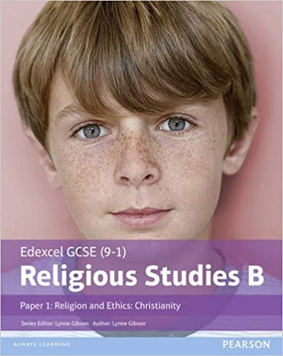 Book Edexcel GCSE (9-1) Religious Studies B Paper 1: Religion and Ethics - Christianity Student Book (Edexcel GCSE (9-1) Religious Studies Spec B)