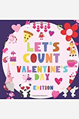 Let's Count Valentine's Day Edition: A Counting Kids Book | Fun & Interactive Picture Book for or 2-5 Year Olds | Teaches Preschoolers & Toddlers to Count Paperback