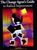 The Change Agent's Guide to Radical Improvement, Ken Miller, 0873895347