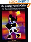 The Change Agent's Guide to Radical I...