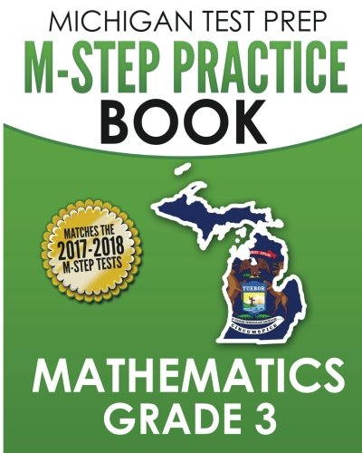 MICHIGAN TEST PREP M-STEP Practice Book Mathematics Grade 3: Practice and Preparation for the M-STEP Mathematics Assessments