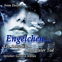 Engelchen: Leo Schwartz... und Vater Tod (Leo Schwartz 18) Hörbuch von Irene Dorfner Gesprochen von: Gerhard Acktun