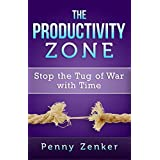 The Productivity Zone: Stop the Tug of War with Time