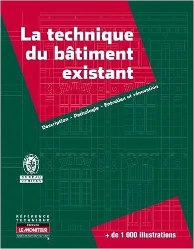 La technique du bâtiment existant  Description - Pathologie - Entretien et  rénovation de Bureau Veritas 138f48736f84