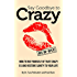 Say Goodbye to Crazy: How to Get Rid of His Crazy Ex and Restore Sanity to Your Life