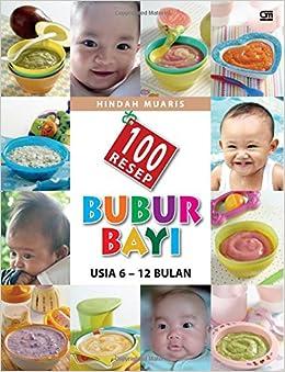 100 Resep Bubur Bayi Usia 6 12 Bulan Indonesian Edition Hindah