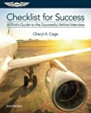 Checklist for Success: A Pilot's Guide to the Successful Airline Interview (Professional Aviation series)