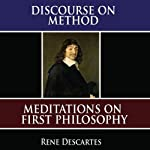 A Discourse on Method: Meditations on the First Philosophy: Principles of Philosophy | René Descartes