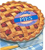 Totally Pies Cookbook (Totally Cookbooks Series)