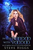 In the Doodoo with Voodoo: Blue Moon Investigations Book 6