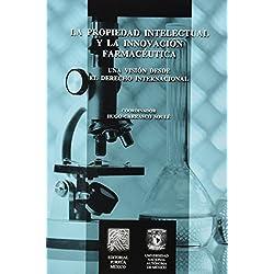La Propiedad Intelectual Y La Innovacion Farmaceutica (portada puede variar)