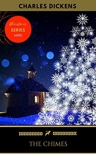 Golden Chimes - The Chimes (Golden Deer Classics' Christmas Shelf Book 10)