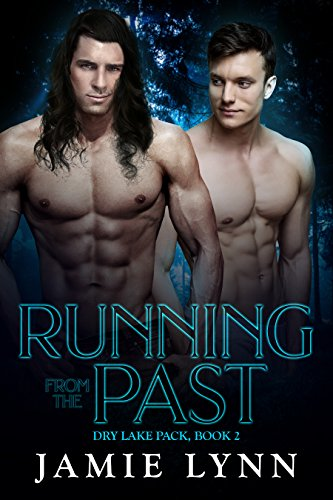 Running from the Past: Dry Lake Pack, book 2