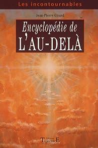 Encyclopédie de l'au-delà par Jean-Pierre Girard