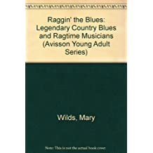 Raggin' the Blues: Legendary Country Blues and Ragtime Musicians