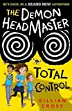 The Demon Headmaster: Total Control (Demon Headmaster 7)