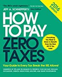 How to Pay Zero Taxes 2016: Your Guide to Every Tax Break the IRS Allows: Your Guide to Every Tax Break the IRS Allows