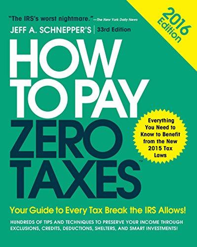 how-to-pay-zero-taxes-2016-your-guide-to-every-tax-break-the-irs-allows