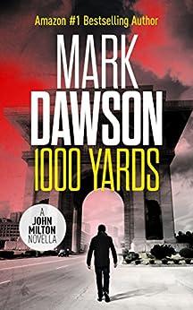 1000 Yards - A John Milton Short Story (John Milton Series) by [Dawson, Mark]