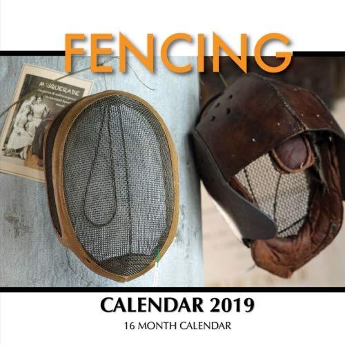 Fencing Calendar 2019: 16 Month Calendar
