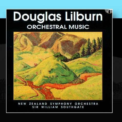 Douglas Lilburn: Orchestral Music by New Zealand Symphony Orchestra / William Southgate by