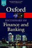 A Dictionary of Finance and Banking 5/e (Oxford Quick Reference)