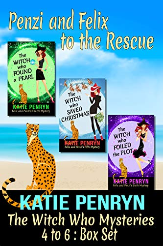 The Witch Who Mysteries 4 to 6 : Box Set: Penzi and Felix to the Rescue (The Witch Who Mysteries Box Sets Book 2) by [Penryn, Katie]