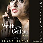 The Wrath of the Centaur: The Wrath of the Centaur, Book 1 | Tessa Black