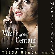 The Wrath of the Centaur: The Wrath of the Centaur, Book 1 | Tessa Black