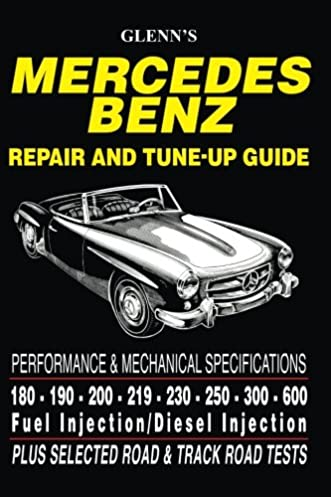 glenn s mercedes benz repair and tune up guide manual amazon co uk rh amazon co uk Mercedes Repair Shops Mercedes Repair Shops