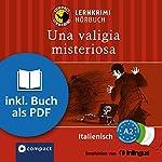 Una valigia misteriosa (Compact Lernkrimi Hörbuch): Italienisch - Niveau A2 | Allessandra Felici Puccetti