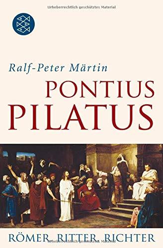 Pontius Pilatus: Römer, Ritter, Richter