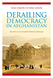Derailing Democracy in Afghanistan: Elections in an Unstable Political Landscape