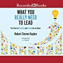 What You Really Need to Lead: The Power of Thinking and Acting Like an Owner Audiobook by Robert S. Kaplan Narrated by L. J. Ganser