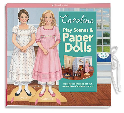 Caroline's Play Scenes & Paper Dolls: Decorate rooms and act out scenes from this character's stories! (American Girls Caroline) PDF