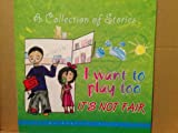 img - for A Collection of Stories: I want to play too (A Collection of Stories: I want to play too & It's not fair) book / textbook / text book