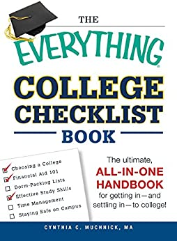 The Everything College Checklist Book: The Ultimate, All-in-one Handbook for Getting In - and Settling In - to College! (Everything®) by [Muchnick, Cynthia C]