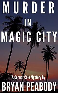 Murder in Magic City: A Connor Cole Mystery (Book 1)