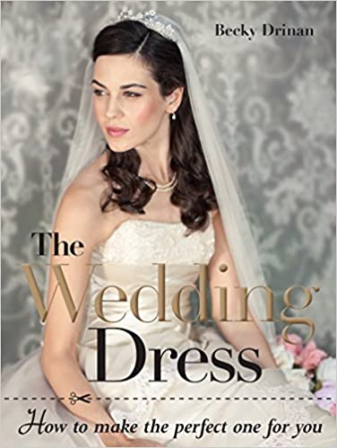 How To Make A Wedding Dresses.Amazon Com The Wedding Dress How To Make The Perfect One
