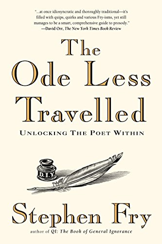 The Ode Less Travelled: Unlocking the Poet Within by Fry, Stephen