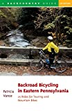 Backroad Bicycling in Eastern Pennsylvania: 25 Rides for Touring and Mountain Bikes (Backroad Bicycling Series)