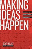 Making Ideas Happen: Overcoming the Obstacles Between Vision and Reality (Hardcover)