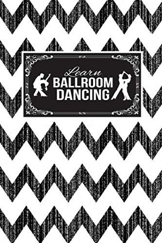 Learn Ballroom Dancing: Gift Lined Journal Notebook To Write In (Father In Law Daughter In Law Dance)