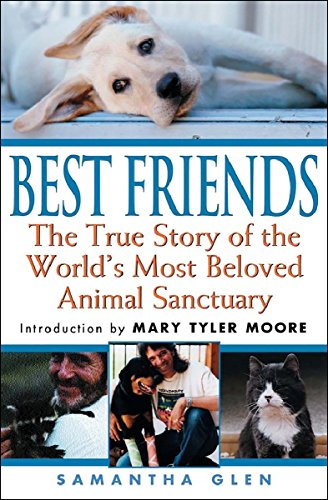 Best Friends: The True Story of the World's Most Beloved Animal Sanctuary cover
