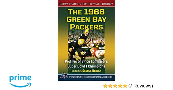 The 1966 Green Bay Packers: Profiles of Vince Lombardis ...
